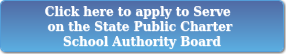 Apply to Serve State Public Charter School Authority Board Button